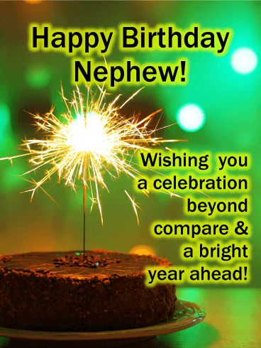Have a Bright Year - Happy Birthday Card for Nephew: A special nephew deserves the biggest & brightest birthday wishes, which are captured here in this card! A rich green lighted background and a chocolate cake topped by a sparkler create the ultimate party setting while letting him know you're thinking of him and hoping he has a celebration beyond compare.