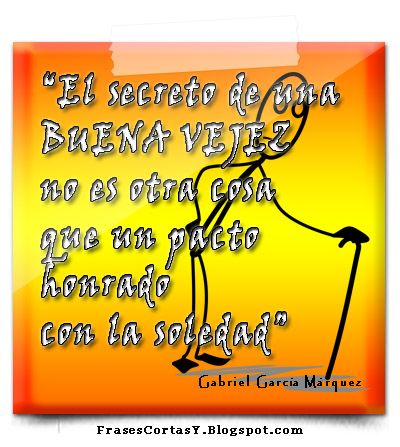 Frases Cortas Gabriel Garcia M - Vejez