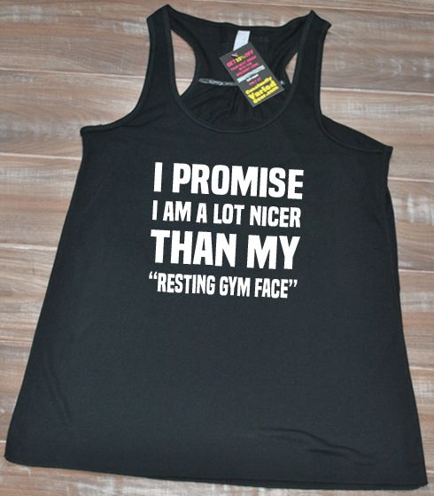 I Promise I Am A Lot Nicer Than My Resting Gym Face Shirt - Crossfit shirt Funny - Gym Tank Top Womens - Fitness