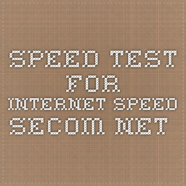 speed test for internet speed.secom.net