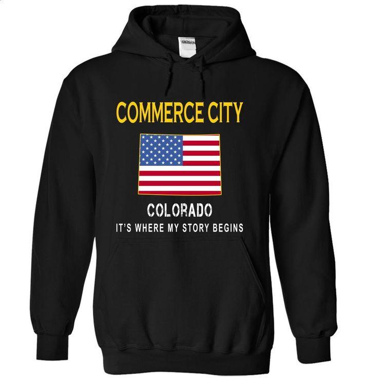 COMMERCE CITY Its Where My Story Begins T Shirts, Hoodies, Sweatshirts - #shirt #sweatshirt. GET YOURS => https://www.sunfrog.com/States/COMMERCE-CITY--Its-Where-My-Story-Begins-tvcln-Black-14440763-Hoodie.html?60505