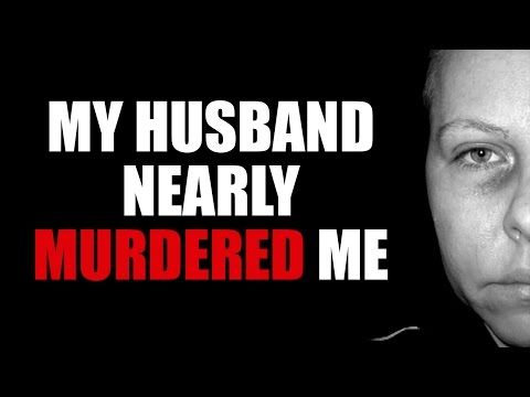 My Husband Nearly Murdered Me - YouTube
