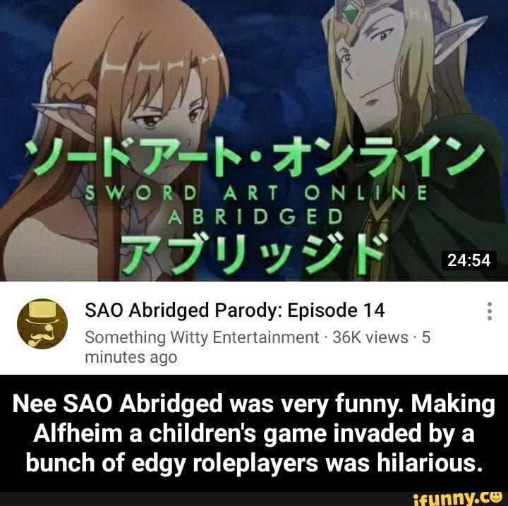 Sword Art Sao Abridged Parody Episode 14 Something Witty