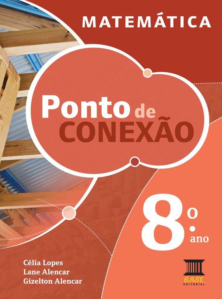 PONTO DE CONEXÃO - 8º ano Coleção de Matemática Ensino Fundamental II Base Editora/Curitiba-PR
