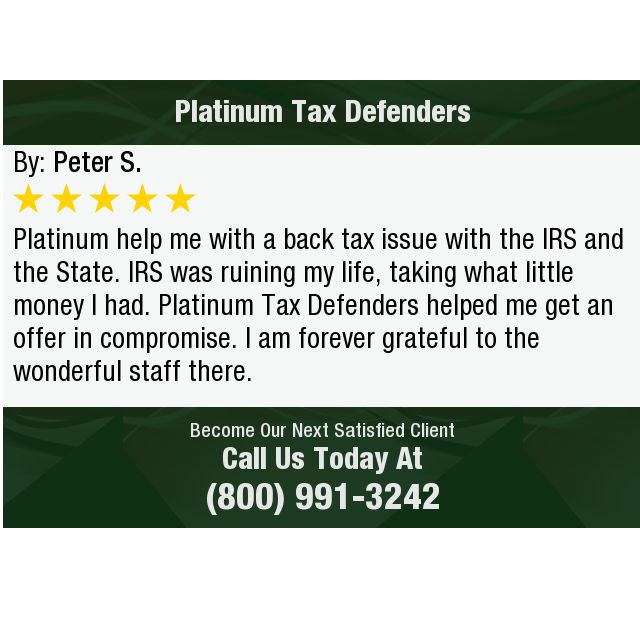 Platinum help me with a back tax issue with the IRS and the State.  IRS was ruining my...