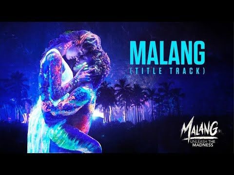 Malang Title Track Video Aditya Roy Kapur Disha Patani Anil K Kunal K Ved Sharma Mohit S Youtube In 2020 Track Song Bollywood Songs New Hindi Songs