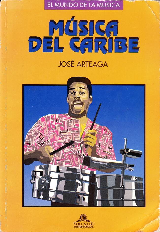 """LA MÚSICA DEL CARIBE. (Historia de todos los ritmos antillanos). Colección """"El Mundo de la Música"""". Editorial Voluntad. Bogotá, 1994."""