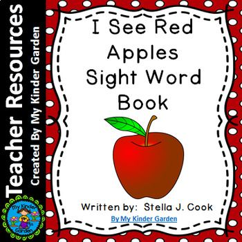 High Frequency Sight Word Book: I See Red Apples This is a book focused on sight word practice. The book follows a pattern and focuses on the words I. see, red. and number words one through ten. It has an apple theme You may also like these items: Dolch Sight Word Work Bundle Pre-Primer-Third Grade Fry Sight Word Work Mega Bundle 6, Weeks of Work...