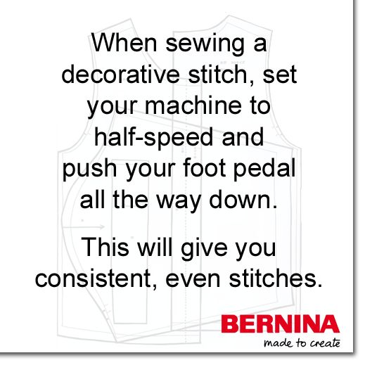 Slow and steady will give you the best results when stitching decorative machine stitches! #SewingTip #BERNINAtip