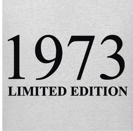 1973 Limited Edition 40th Birthday T Shirt All Sizes | eBay I know you weren't born in '73, but it would be really cool with a '75!