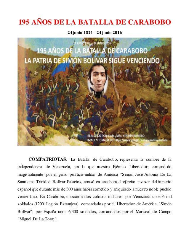 195 AÑOS DE LA BATALLA DE CARABOBO 24 junio 1821 – 24 junio 2016 COMPATRIOTAS: La Batalla de Carabobo, representa la cumbr...