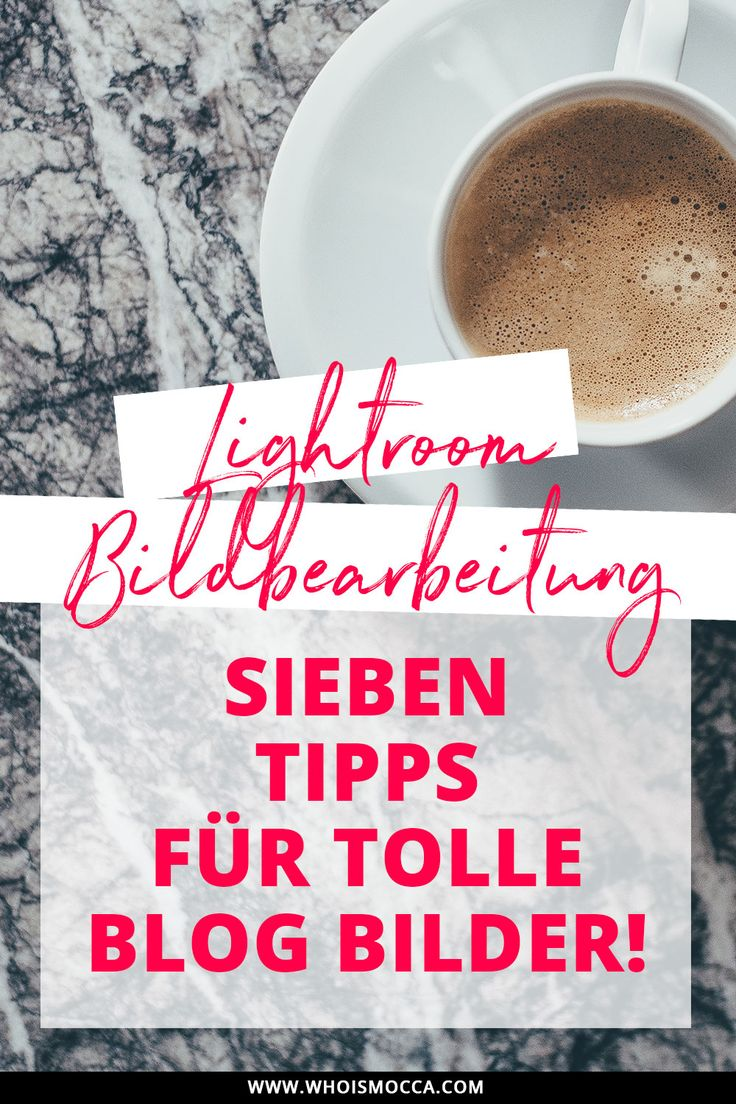 Heute zeige ich euch auf meinem Fashion Blog neue Blogger Tipps zu Lightroom Bildbearbeitung. 7 ultimative Tipps für tolle Blog Bilder teile ich mit euch!