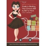 Budget Savvy Diva's Guide to Slashing Your Grocery Bill by 50% or More: Secret Tricks and Clever Tips for Eating Great and Saving Money (Paperback)By Sara Lundberg