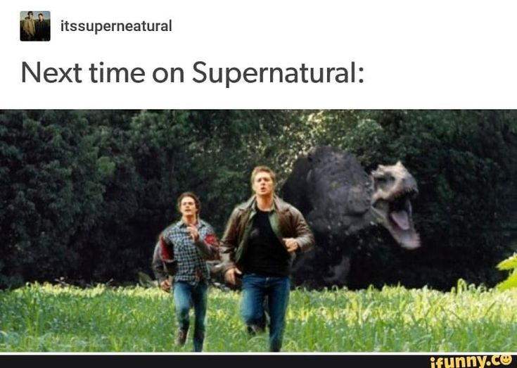 You know Dean's going to make a Jurassic Park reference