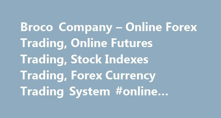 Broco Company – Online Forex Trading, Online Futures Trading, Stock Indexes Trading, Forex Currency Trading System #online #stock #trading #platforms http://lesotho.remmont.com/broco-company-online-forex-trading-online-futures-trading-stock-indexes-trading-forex-currency-trading-system-online-stock-trading-platforms/  # Created by traders for traders About Broco BroCo is one of the most prominent brokerage companies operating in the field of internet online CFD and forex trading, dealing…