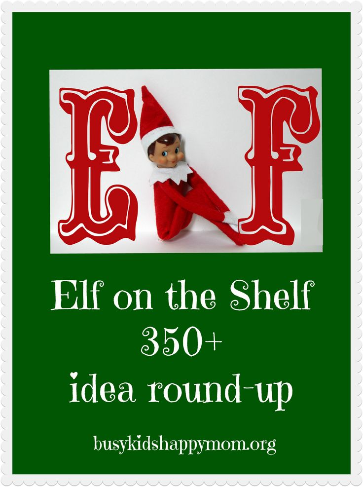 Elf on the Shelf 350+ Idea Round up collected by Busy Kids