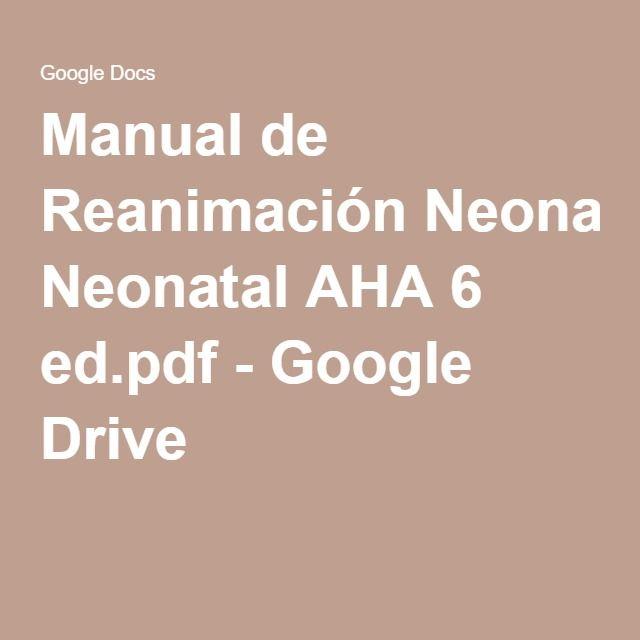 Manual de Reanimación Neonatal AHA 6 ed.pdf - Google Drive