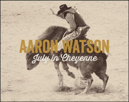 July in Cheyenne - Aaron Watson