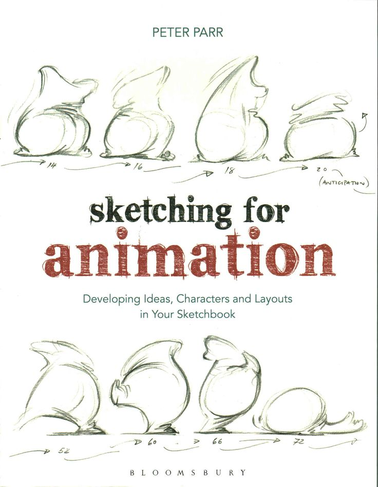 Sketching for Animation: Developing Ideas, Characters and Layouts in Your Sketchbook