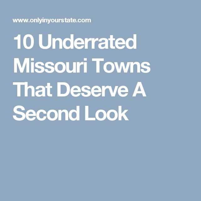 10 Underrated Missouri Towns That Deserve A Second Look
