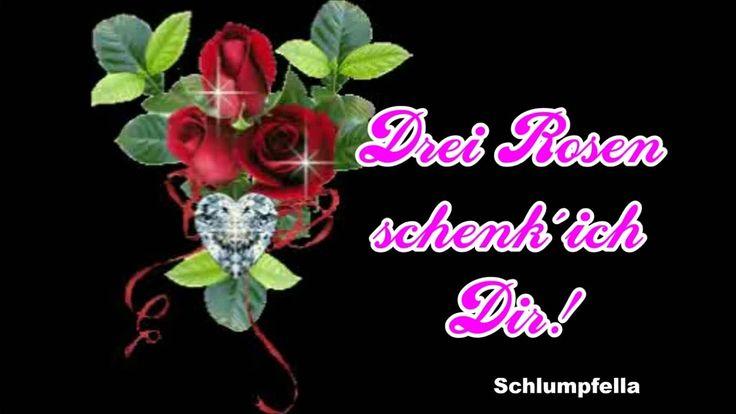 3 Rosen schenk ich Dir🌹Ich hab Dich lieb💝Vergiss das nicht😘Wiedersehen, ...