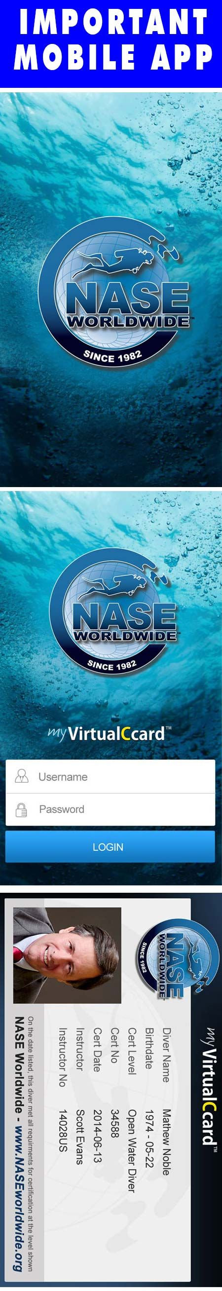 Never forget your certification card at home again. The NASE Worldwide VirtualCcard APP conveniently provides NASE certified divers instant access to their SCUBA certification cards issued by NASE. The APP lists all of your scuba certifications and syncs with the NASE system to provide authenticated credentials.