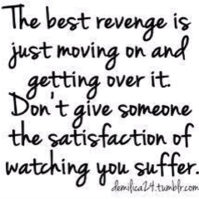 Thoughts, Revenge, Life, Moving On, Wisdom, Truths, So True, Living, Inspiration Quotes