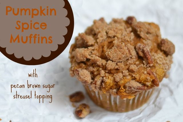 Pumpkin Spice Muffins with Pecan Brown Sugar Streusel Topping! Just ...