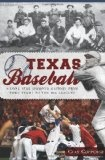 Texas Baseball: A Lone Star Diamond History from Town Teams to the Big Leagues (The History Press) - http://www.learnfielding.com/fielding-a-baseball-learn-baseball-learning-to-field/catching/texas-baseball-a-lone-star-diamond-history-from-town-teams-to-the-big-leagues-the-history-press/