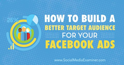 build a better target audience for facebook ads
