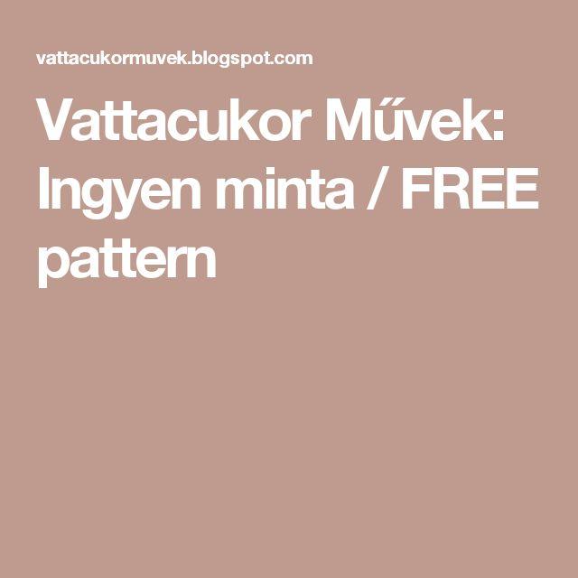Vattacukor Művek: Ingyen minta / FREE pattern