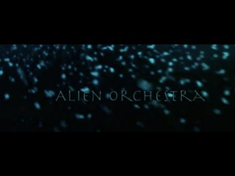 ALIEN ORCHESTRA  -  Saturnian (video trailer)