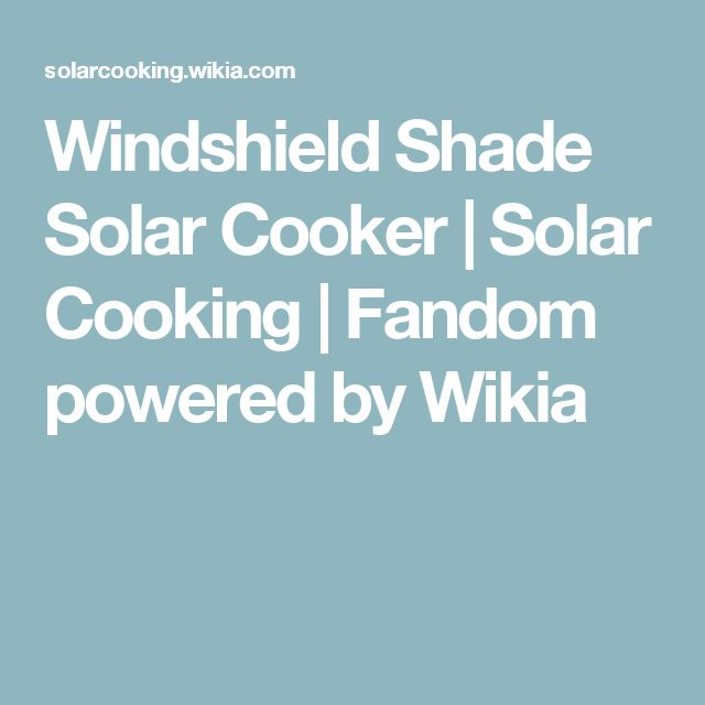 Windshield Shade Solar Cooker | Solar Cooking | Fandom powered by Wikia