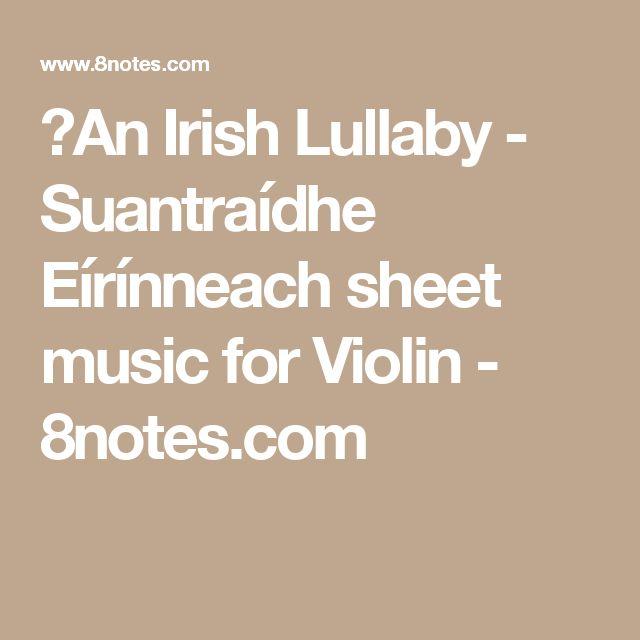 An Irish Lullaby - Suantraídhe Eírínneach sheet music for Violin - 8notes.com