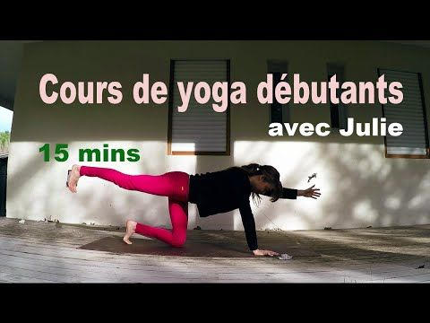 Cours de yoga débutants de 15 mins - YouTube