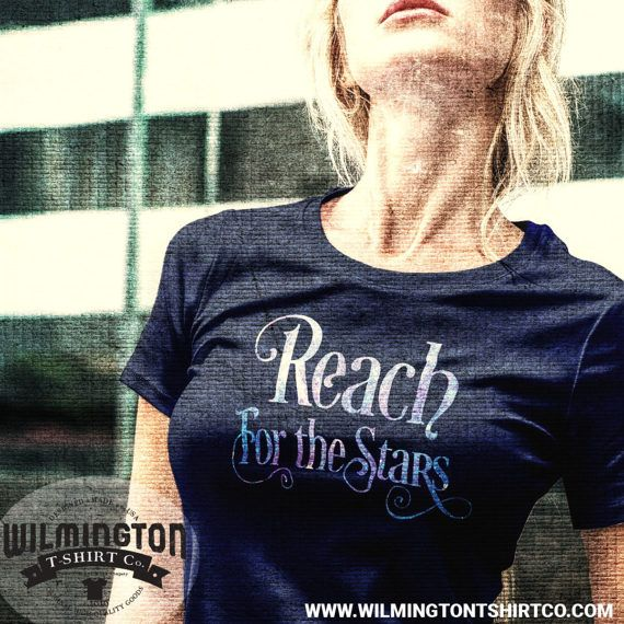 Reach For the Stars space shirt stuff my t-shirt says science t-shirts gifts for him gift ideas gifts for nerds science geeks by WilmingtonTshirtCo