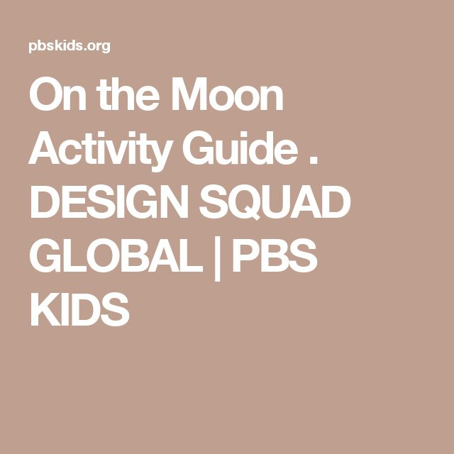 On the Moon Activity Guide . DESIGN SQUAD GLOBAL | PBS KIDS