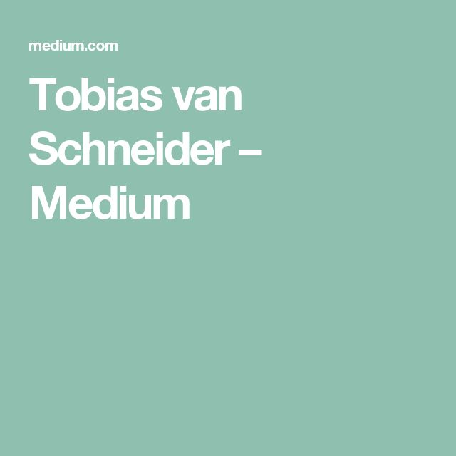 Tobias van Schneider – Medium