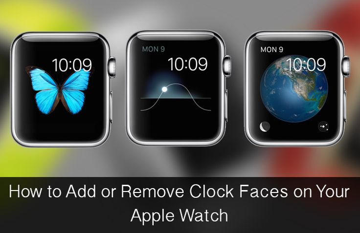 How to Add or Remove Clock Faces to Your Apple Watch