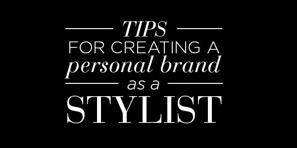 Tips for Creating a Personal Brand as a Stylist