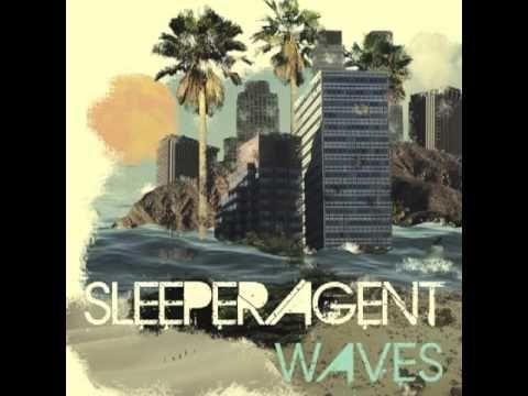 "Sleeper Agent -- ""Waves"""
