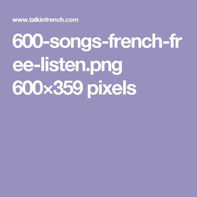 600-songs-french-free-listen.png 600×359 pixels