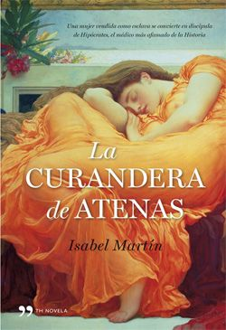 Palabras que hablan de historia | Blog de libros de historia: La curandera de Atenas | Isabel Martín