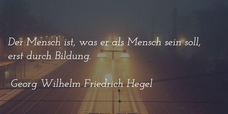 Der Mensch ist, was er als Mensch sein soll, erst durch Bildung. - Georg Wilhelm Friedrich Hegel - Bildung kann #kostenlos sein - mit #ExamTime https://www.examtime.com/de