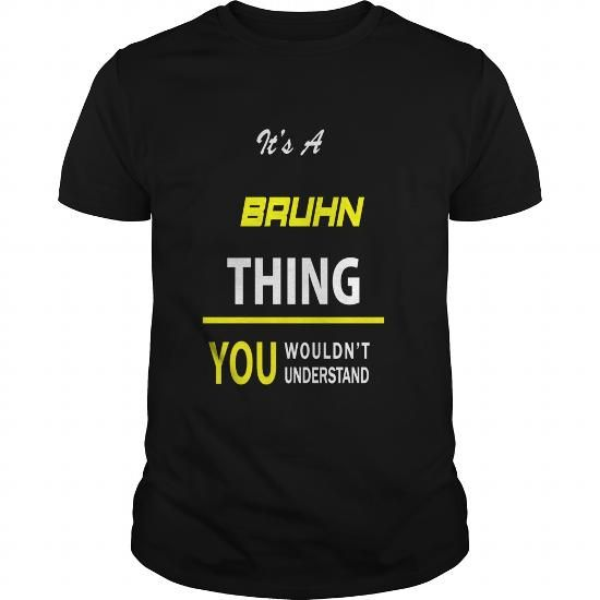 Awesome Tee It's A BRUHN Thing - You Wouldn't Understand T shirts