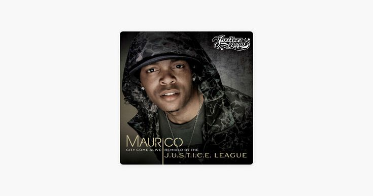 City Come Alive Remixed By J U S T I C E League Single By Maurico J U S T I C E League On Apple Music Song Time League Remix