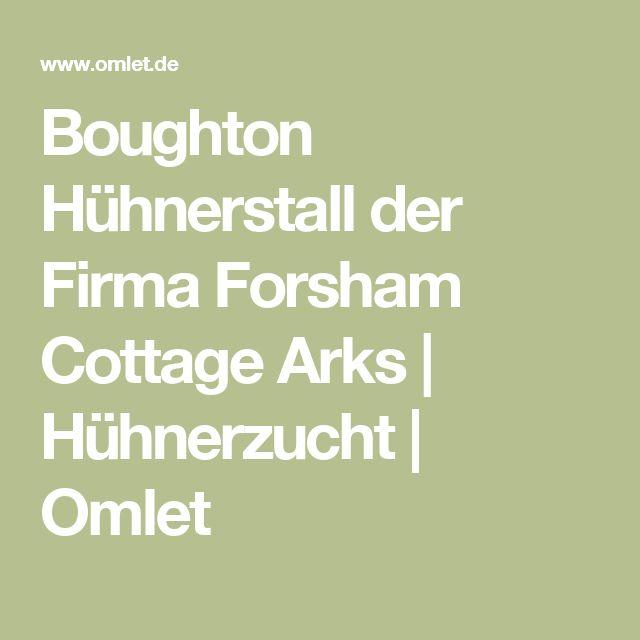 Boughton Hühnerstall der Firma Forsham Cottage Arks | Hühnerzucht | Omlet