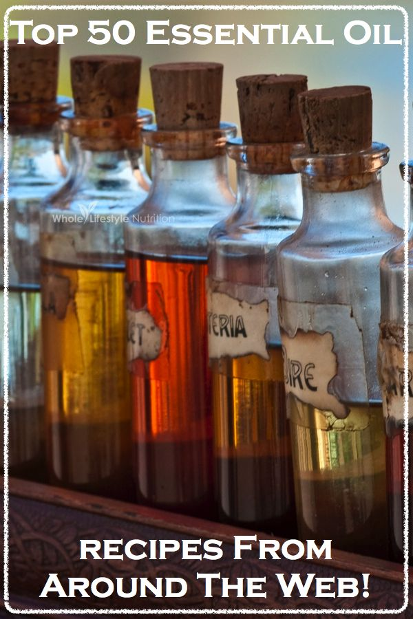 Top 50 Essential Oil Recipes - Whole Lifestyle Nutrition