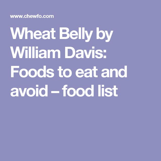 Wheat Belly by William Davis: Foods to eat and avoid – food list