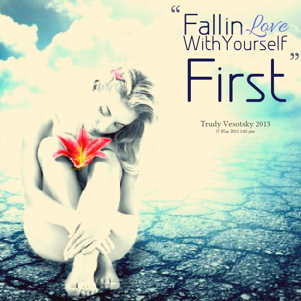 Quotes Picture: fall in love with yourself first